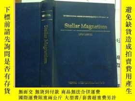 二手書博民逛書店stellar罕見magnetism 恆星磁學Y16354 st