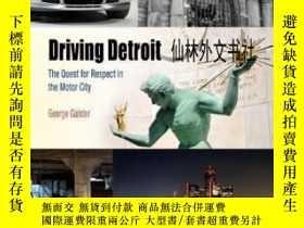 二手書博民逛書店【罕見】2014年出版 Driving Detroit: The Quest For Respect In The