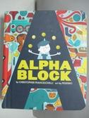 【書寶二手書T1/少年童書_DJ5】Alphablock_Franceschelli, Christopher