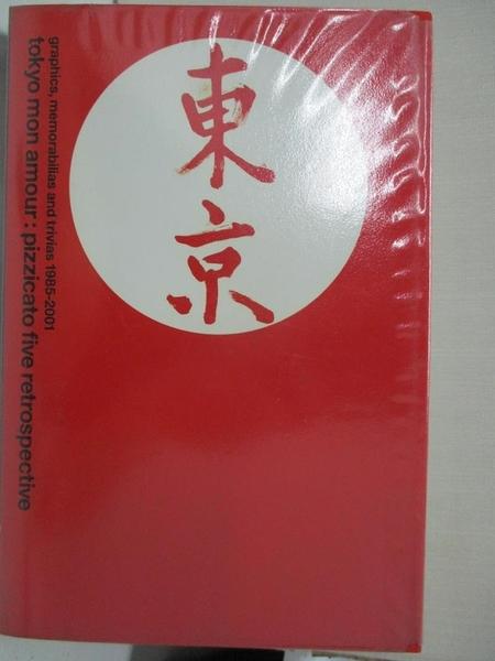 【書寶二手書T1/藝術_ERI】Tokyo Mon Amour:  Pizzicato Five  Retrospective