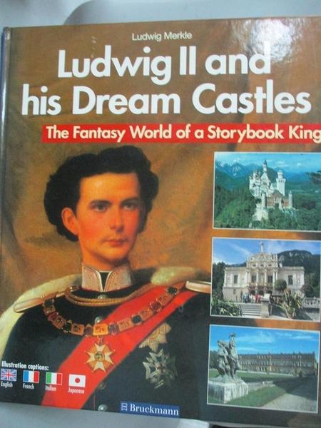 【書寶二手書T1/歷史_ZJF】Ludwig II and his dream castles_Ludwig Merkle
