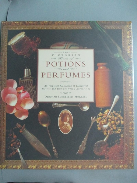 【書寶二手書T9/嗜好_QIQ】Potions & Perfumes:Victorian B_Deborah Schne