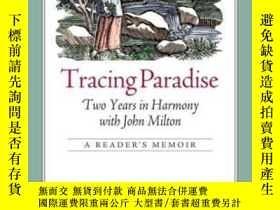 二手書博民逛書店Tracing罕見Paradise: Two Years In Harmony With John Milton奇