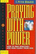二手書博民逛書店《Praying with Power: How to Pray Effectively and Hear Clearly from God》 R2Y ISBN:0830718915