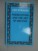【書寶二手書T9/政治_JDA】Persecution and the Art of Writing_Strauss,