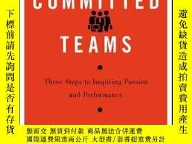 二手書博民逛書店Committed罕見Teams: Three Steps to Inspiring Passion and Pe