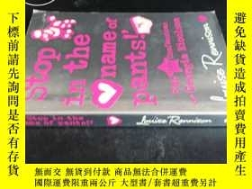 二手書博民逛書店'Stop罕見in the name of pants Y591