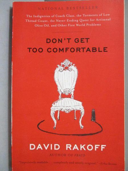 【書寶二手書T7/社會_NQW】Don t Get Too Comfortable_Rakoff, David