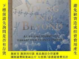 二手書博民逛書店Be罕見Young And Beyond A Lifelong Journey To Vibrant Health