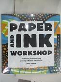 【書寶二手書T1/設計_ES2】Paper and Ink Workshop: Printmaking Techniques Using…