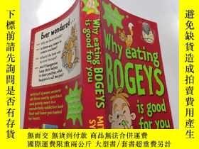 二手書博民逛書店Why罕見Eating Bogeys is Good for You:為什麽吃妖怪對你有好處.Y212829