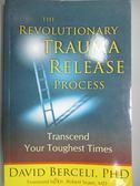 【書寶二手書T7/心理_ZEP】The Revolutionary Trauma Release Process_Ber