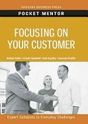 二手書博民逛書店《Focusing on Your Customer: Expert Solutions to Everyday Challenges》 R2Y ISBN:9781422129753