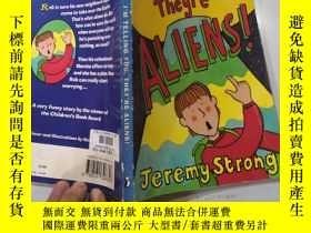 二手書博民逛書店I m罕見Telling You Theyre Aliens 我告訴你他們是外星人Y200392