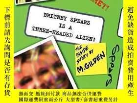 二手書博民逛書店Britney罕見Spears Is A Three-headed AlienY256260 Mel Gild