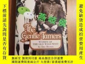 二手書博民逛書店The罕見Gentle Tamers: Women of the