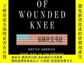 二手書博民逛書店【罕見】2019年出版 The Heartbeat Of Wounded KneeY27248 David T