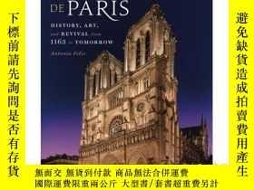 二手書博民逛書店Notre-Dame罕見de Paris 英文原版 巴黎聖母院:1163年之後的歷史、藝術和復興 Antonia