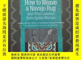 二手書博民逛書店How罕見to Weave a Navajo Rug and Other Lessons from Spider