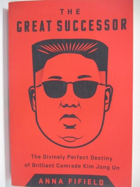 【書寶二手書T1/歷史_KDB】The Great Successor: The Divinely Perfect Destiny of…