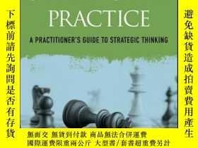 二手書博民逛書店Strategy罕見in Practice: A Practitioner s Guide to Strategi