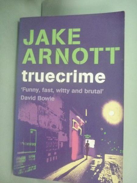 【書寶二手書T8/原文小說_YGN】Truecrime_Jake Arnott