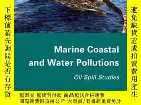 二手書博民逛書店Marine罕見Coastal and Water Pollutions: Oil Spill Studies