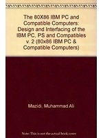 二手書博民逛書店《Design and interfacing of the IBM PC, PS, and compatible》 R2Y ISBN:0130985678