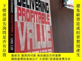 二手書博民逛書店Delivering罕見Profitable Value提供有利可圖的價值Y12880 MICHAEL J.L