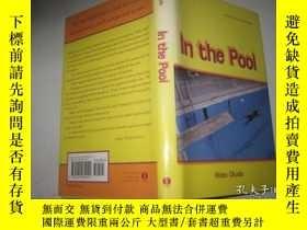 二手書博民逛書店英文原版罕見IN THE POOL (精裝)Y9112 HIDE