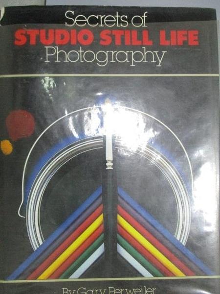 【書寶二手書T9/攝影_YJT】Secrets of Studio Still Life Photography