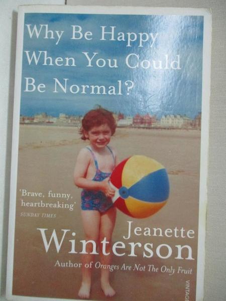【書寶二手書T1/原文書_BNC】Why Be Happy When You Could Be Normal?_Jeanette Winterson
