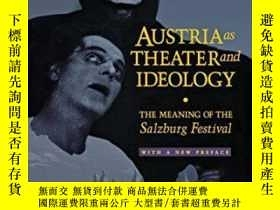 二手書博民逛書店Austria罕見As Theater And IdeologyY255562 Michael P. Stei