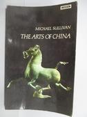 【書寶二手書T3/藝術_PFR】The Arts of China_Michael Sullivan