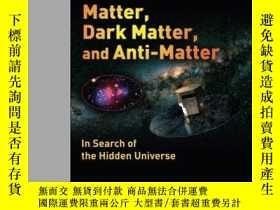 二手書博民逛書店Matter,罕見Dark Matter, And Anti-matterY255562 Mazure, Al