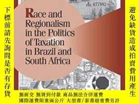 二手書博民逛書店Race罕見And Regionalism In The Politics Of Taxation In Braz