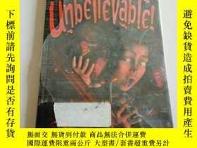 二手書博民逛書店unbelievable(英文,罕見不好)Y212829