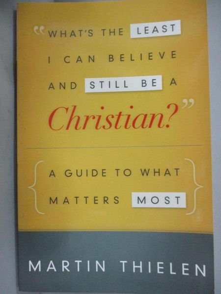 【書寶二手書T1/宗教_JLQ】What's the Least I Can Believe and Still Be a Christian?