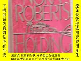 二手書博民逛書店HOLDING罕見THE DREAMY19285 NORA RO