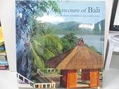 【書寶二手書T2/建築_D8B】Architecture of Bali : a sourcebook of traditional and modern forms_WIJAYA, MADE