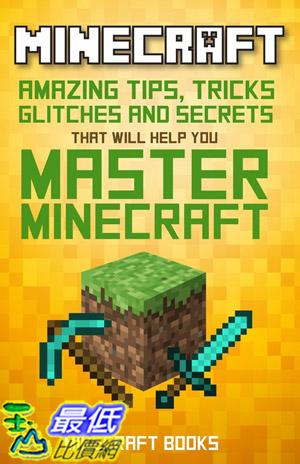 [ 美國直購 2015 暢銷書] Minecraft: AMAZING Tips, Tricks, Secrets and Glitches That Will Help You Master