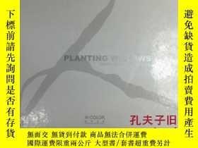 二手書博民逛書店PLANTING罕見WILLOWS 【PHOTO ESSAYS