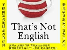 二手書博民逛書店That s罕見Not English-那不是英語Y436638 不祥 Square Peg ISBN:978
