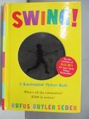 【書寶二手書T1/少年童書_DJ6】Swing!-A Scanimation Picture Book_Seder, Rufus Butler