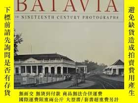 二手書博民逛書店BATAVIA罕見IN NINETEENTH CENTURY PHOTOGRAPHS 有鑒名 19世紀巴達維亞的照