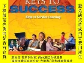 二手書博民逛書店Keys罕見To Success: Service Learning (keys Franchise)-成功的關鍵