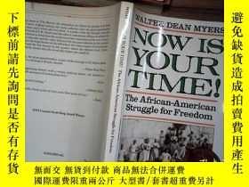 二手書博民逛書店NOW罕見IS YOUR TIME! :the african-american struggle for fre