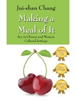 二手書博民逛書店《Making a Meal of It: Sex in Chinese and Western Cultural Settings》 R2Y ISBN:9781432768218