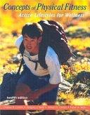二手書博民逛書店《Concepts of Physical Fitness: Active Lifestyles for Wellness》 R2Y ISBN:0072843748