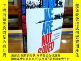 二手書博民逛書店And罕見We Are Not Saved: The Elusi